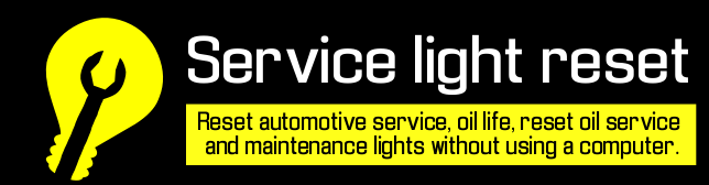 Service light reset, oil reset, oil change reset, oil life reset